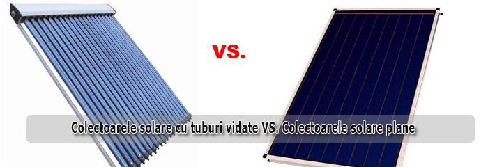 Colectoare solare cu tuburi vidate vs. Colectoare solare plane